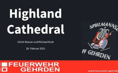 """""""Highland Cathedral"""" vom Spielmannszug der Feuerwehr Gehrden"""